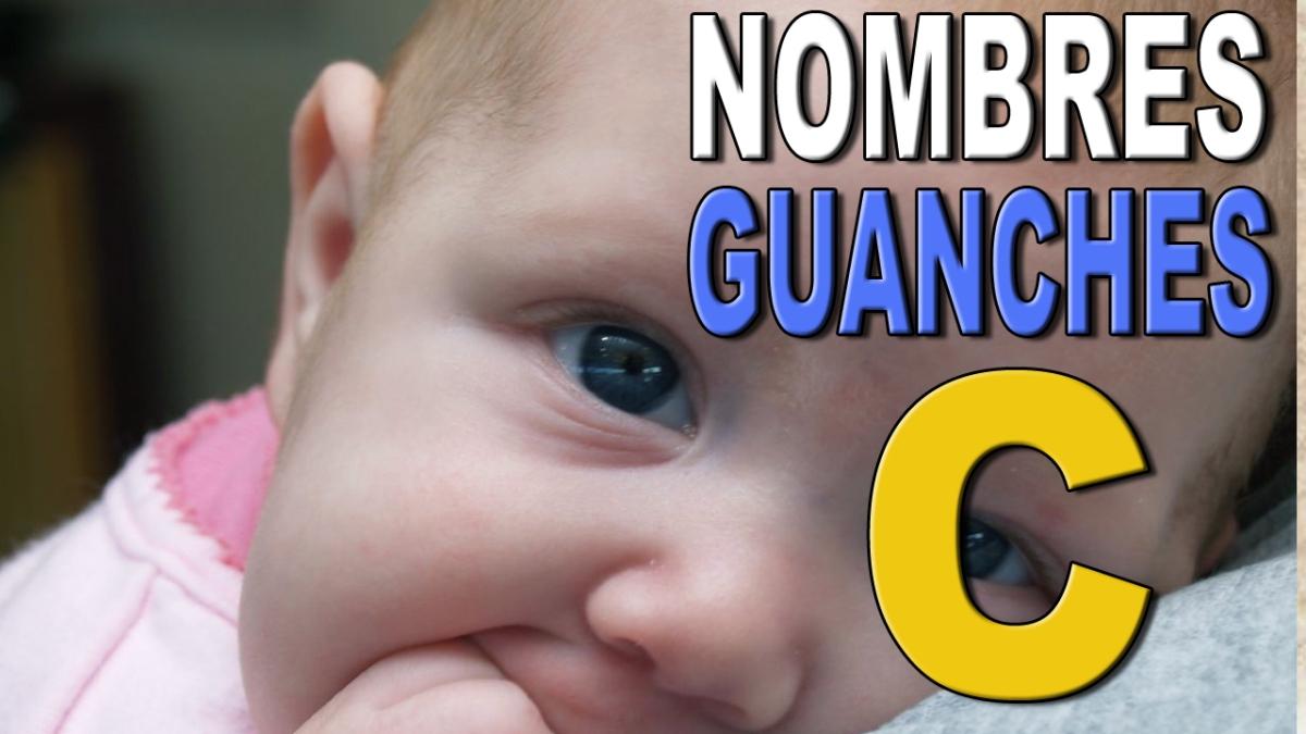 Vídeo con nombres guanches que comienzan por la letra C