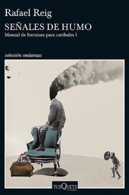 """""""Señales de humo"""", de Reig, una novela para guillotinar a Petrarca y otras vacassagradas"""